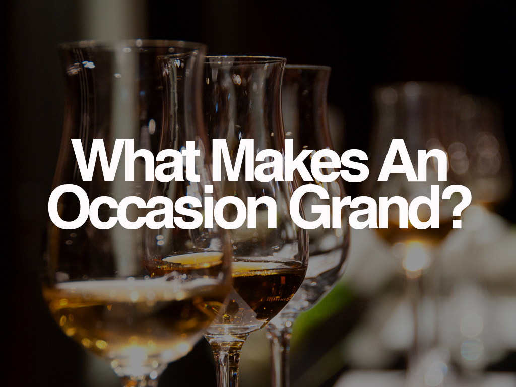 What Makes An Occasion Grand