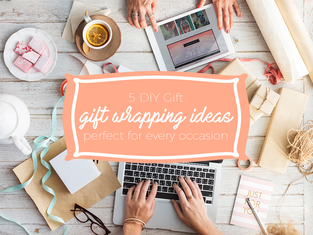 5 DIY Gift Wrapping Ideas Perfect For Every Occasion