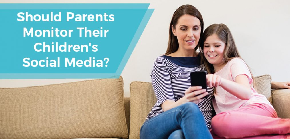 Should Parents Monitor Their Children's Social Media?
